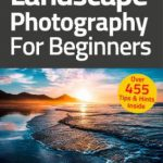 Landscape Photography For Beginners 2021 PDF
